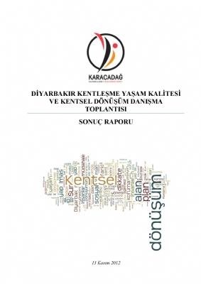 Diyarbakır Kentleşme Yaşam Kalitesi ve Kentsel Dönüşüm Danışma Toplantısı ( 2014 - 2018)