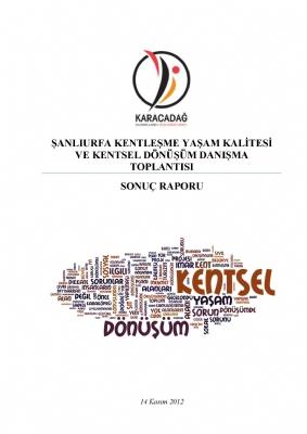 Şanlıurfa Kentleşme Yaşam Kalitesi ve Kentsel Dönüşüm Danışma Toplantısı ( 2014 - 2018)